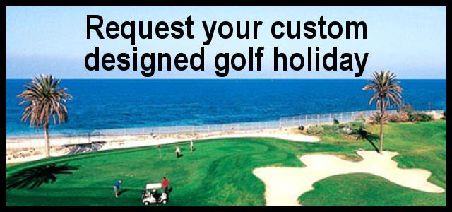 Request your custom designed golf holiday